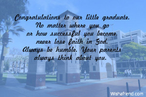 Congratulations to our little graduate. No matter where you go or how ...