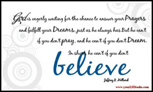 of you may know that our family motto is Believe. I found this quote ...
