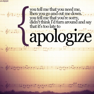 it is too late to apologize lyrics