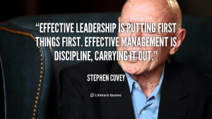 ... things first. Effective management is discipline, carrying it out