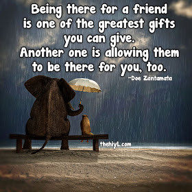 Being there for a friend is one of the greatest gifts you can give.