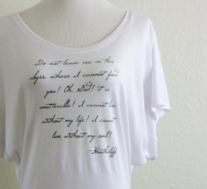 Wuthering Heights Quote Dolman Shirt by thornfieldhalldesign