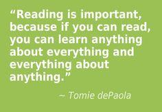 """... about everything and everything about anything."""" - Tomie dePaola"""