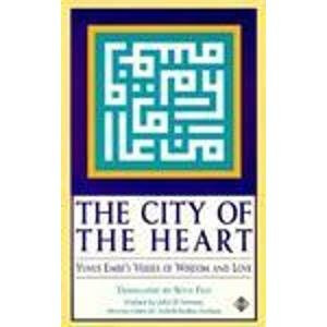 of the Heart: Yunus Emre's Verses of Wisdom and Love by Yunus Emre ...