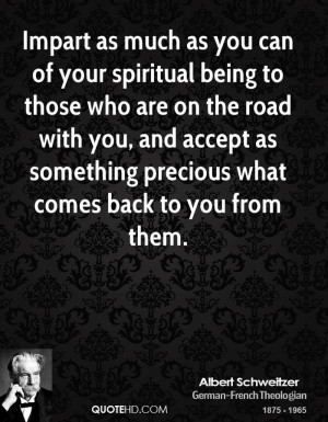 Impart as much as you can of your spiritual being to those who are on ...