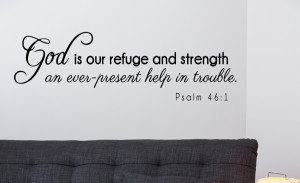 Psalm 46:1 God is our refuge... Religious Wall Decal Quotes