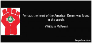 Perhaps the heart of the American Dream was found in the search ...