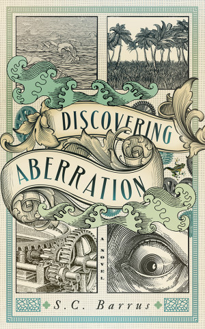 ... an upcoming Steampunk novel, Discovering Aberration, by S.C. Barrus
