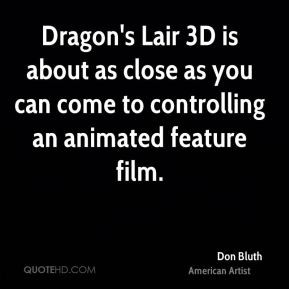 Dragon's Lair 3D is about as close as you can come to controlling an ...