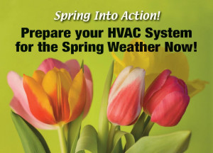 ... Now for Spring Temperatures with Spring HVAC Preventive Maintenance