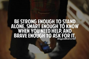 Motivational Quote: Be Strong Enough To Stand Alone. Smart Enough To ...