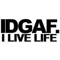 idgaf quotes photo: idgaf quote-liveLife.jpg