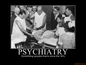 PSYCHIATRY - demotivational poster