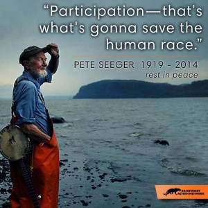 Pete Seeger Quotes: http://www.goodreads.com/author/quotes/30113.Pete ...