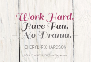 Work Hard Have Fun Quotes Have fun work hard. well now