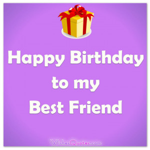 Happy Birthday My Friend Quotes