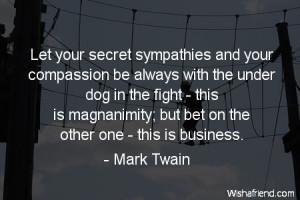compassion-Let your secret sympathies and your compassion be always ...
