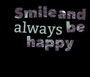 Quotes Picture: smile and always be happy