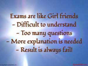 Galleries Related: Quotes On I Hate Exams , Funny Quotes On Exams ,