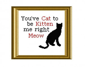 10) Name: 'Embroidery : Funny Cat Quote Cross Stitch