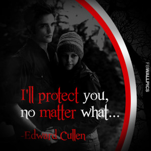 Edward Cullen Ill Protect You Twilight Eclipse Quote Picture