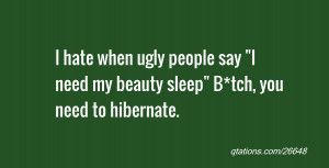 Image for Quote #26648: I hate when ugly people say