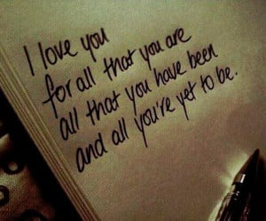 ... 300x250 I love you quotes : I love you for all that you are