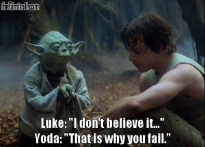 Star Wars quote | | Yoda is right!