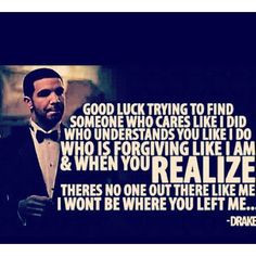 Drake Quotes About The Past Absolute favorite drake quote.