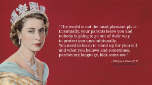 Queen Elizabeth II Quotes The world is not the most pleasant place ...
