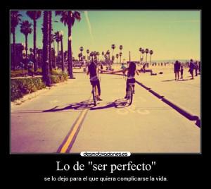 """Lo de """"ser perfecto"""" (FOTO) (Desmotivaciones)"""