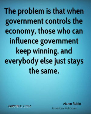 marco-rubio-marco-rubio-the-problem-is-that-when-government-controls ...