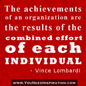... Of The Combined Effort Of Each Individual - Inspirational Quote