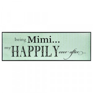 Happily Ever After Mimi Grandma Sign Wall Plaque