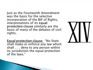 the equal protection clause 1 2 the equal protection clause has had to change since its inception in 1868 because of the fact that the southern states as well as many in the north.