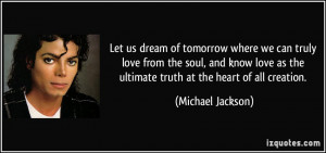 dream of tomorrow where we can truly love from the soul, and know love ...