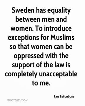 Sweden has equality between men and women. To introduce exceptions for ...