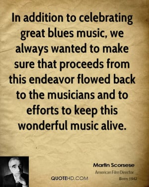 In addition to celebrating great blues music, we always wanted to make ...