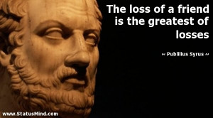 Showing Gallery For Loss Of A Friend Quotes
