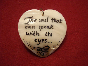 The Soul That Can Speak With Its Eyes - Romantic Quote