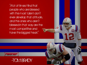 Inspiring American Football Quotes Tom brady inspirational quotes