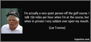 More Lee Trevino Quotes