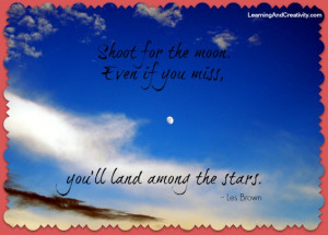 Shoot for the moon – an inspirational quote