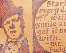 WC FIELDS QUOTE - Smile - Handmade Leather Patch - Pyrography ...