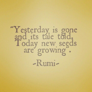 Rumi Quote about Today.