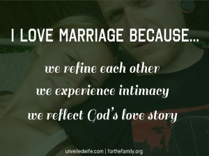 Yes, it is true… I Love MARRIAGE! I love having a husband and I love ...