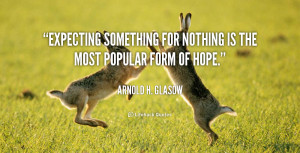 quote-Arnold-H.-Glasow-expecting-something-for-nothing-is-the-most ...