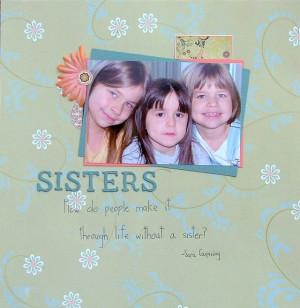 Scrapbook page idea for sisters scrapbooking. - Jennifer Schmidt