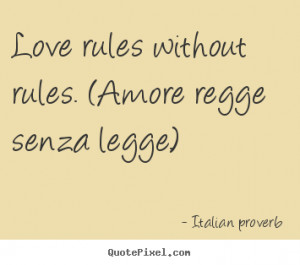 Love rules without rules. (Amore regge senza legge.) ""