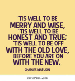 Wise Sayings About Love Love quotes - 'tis well to be